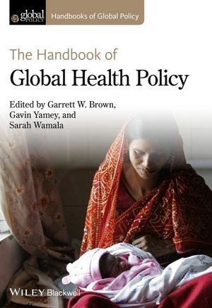 The Handbook of Global Health Policy (1118509609) cover image
