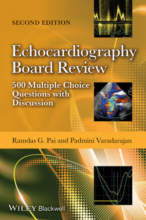 Echocardiography Board Review: 500 Multiple Choice Questions With Discussion, 2nd Edition