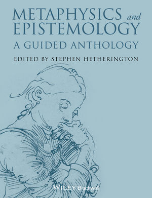 Metaphysics and Epistemology: A Guided Anthology