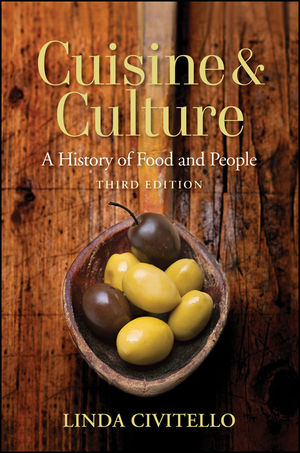 Cuisine and Culture: A History of Food and People, 3rd Edition (1118862309) cover image