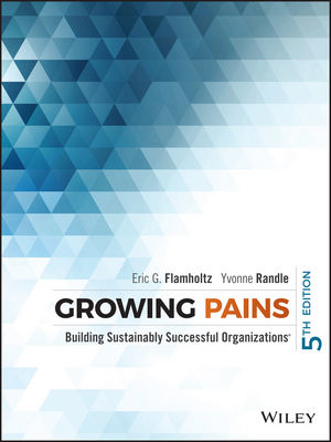 Growing Pains: Building Sustainably Successful Organizations, 5th Edition