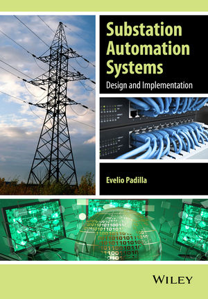 Substation Automation Systems: Design and Implementation