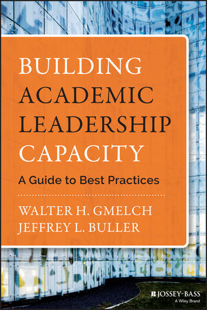 Building Academic Leadership Capacity: A Guide to Best Practices (1118989309) cover image