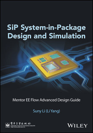 SiP System-in-Package Design and Simulation: Mentor EE Flow Advanced Design Guide (1119046009) cover image