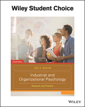 Industrial and Organizational Psychology: Research and Practice, 7th Edition