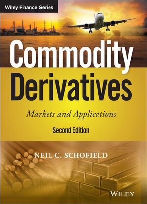 Commodity Derivatives: Markets and Applications, 2nd Edition