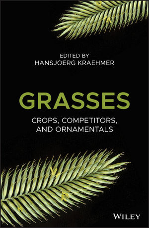 Grasses: Crops, Competitors, and Ornamentals