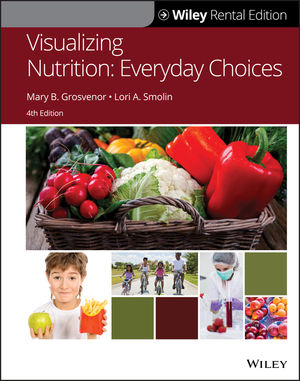 Visualizing Nutrition: Everyday Choices, 4th Edition
