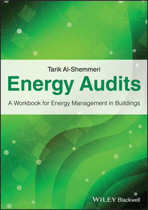 Energy Audits: A Workbook for Energy Management in Buildings (1119950309) cover image