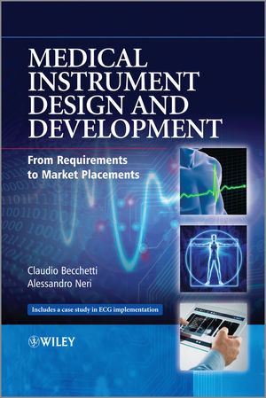 Medical Instrument Design and Development: From Requirements to Market Placements (1119952409) cover image