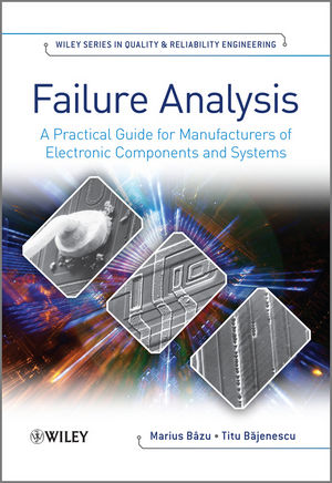 Failure Analysis: A Practical Guide for Manufacturers of Electronic Components and Systems (1119990009) cover image