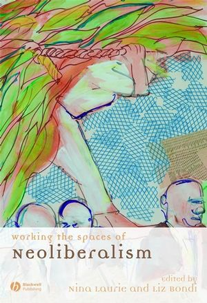 Working the Spaces of Neoliberalism: Activism, Professionalisation and Incorporation (1405138009) cover image