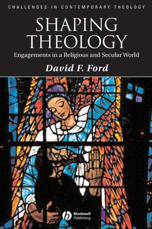 Shaping Theology: Engagements in a Religious and Secular World (1405177209) cover image