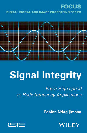 Signal Integrity: From High-Speed to Radiofrequency Applications