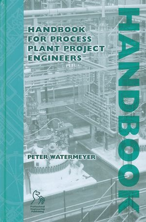Handbook for Process Plant Project Engineers