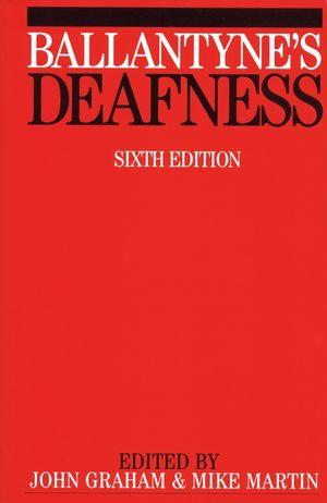 Ballantyne's Deafness, 6th Edition