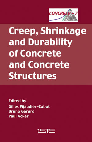 Creep, Shrinkage and Durability of Concrete and Concrete Structures: CONCREEP 7 (1905209509) cover image