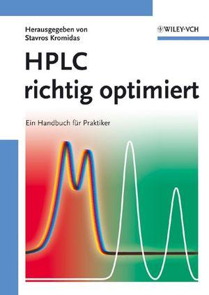 HPLC richtig optimiert: Ein Handbuch für Praktiker (3527314709) cover image