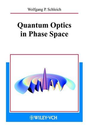 Quantum Optics in Phase Space (3527635009) cover image