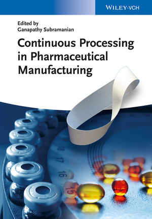 Continuous Processing in Pharmaceutical Manufacturing (3527673709) cover image