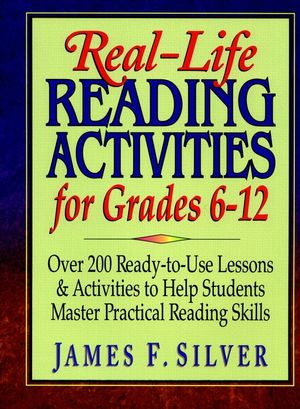 Real-Life Reading Activities for Grades 6-12: Over 200 Ready-to-Use Lessons and Activities to Help Students Master Practical Reading Skills (013044460X) cover image