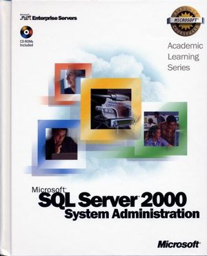 70-228 ALS Microsoft<sup>�</sup> SQL Server<sup><small>TM</small></sup> 2000 System Administration Package
