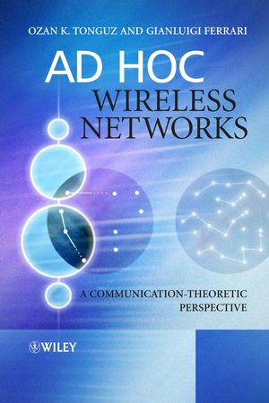 Ad Hoc Wireless Networks: A Communication-Theoretic Perspective (047009110X) cover image