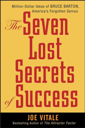The Seven Lost Secrets of Success: Million Dollar Ideas of Bruce Barton, America