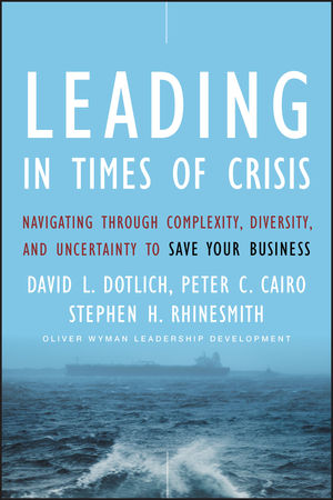 Leading in Times of Crisis: Navigating Through Complexity, Diversity and Uncertainty to Save Your Business (047040230X) cover image