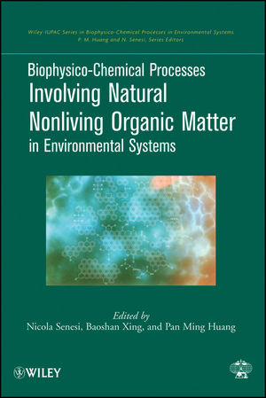 Biophysico-Chemical Processes Involving Natural Nonliving Organic Matter in Environmental Systems (047041300X) cover image