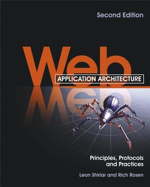 Web Application Architecture: Principles, Protocols and Practices, 2nd Edition