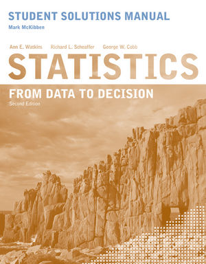 Student Solutions Manual to accompany Statistics: From Data to Decision, 2e
