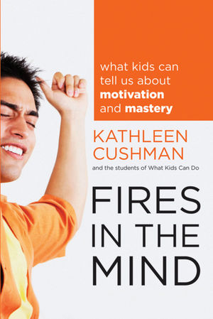 Book Cover Image for Fires in the Mind: What Kids Can Tell Us About Motivation and Mastery