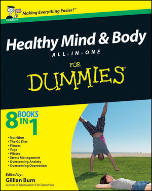 Healthy Mind and Body All-in-One For Dummies, UK Edition
