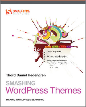 Smashing WordPress Themes: Making WordPress Beautiful (047066990X) cover image