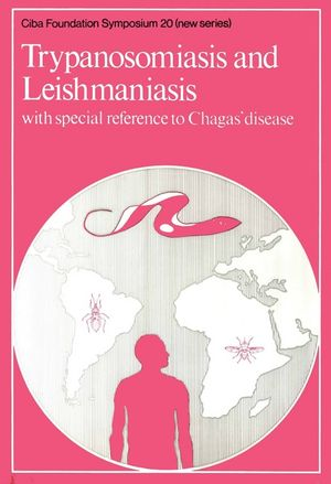 Trypanosomiasis and Leishmaniasis: With Special Reference to Chagas' Disease