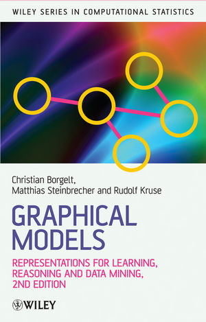 Graphical Models: Representations for Learning, Reasoning and Data Mining , Second Edition (047072210X) cover image