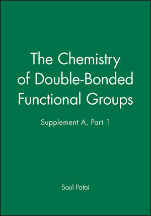The Chemistry of Double-Bonded Functional Groups, Supplement A, Part 1