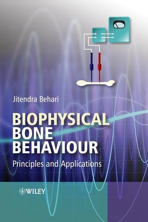 Biophysical Bone Behaviour: Principles and Applications (047082400X) cover image