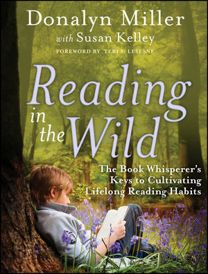 Book Cover Image for Reading in the Wild: The Book Whisperer's Keys to Cultivating Lifelong Reading Habits