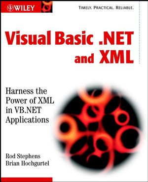 Visual Basic .NET and XML: Harness the Power of XML in VB.NET Applications (047112060X) cover image