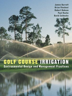 Golf Course Irrigation: Environmental Design and Management Practices (047114830X) cover image