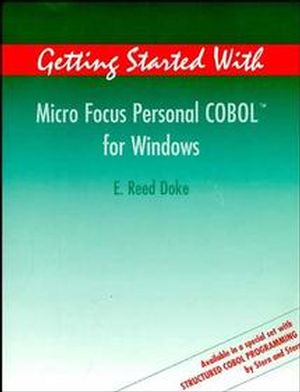 Getting Started With Micro Focus Personal COBOL for Windows (047118490X) cover image