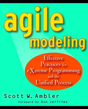 Agile Modeling: Effective Practices for eXtreme Programming and the Unified Process (047127190X) cover image