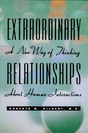 Extraordinary Relationships: A New Way of Thinking About Human Interactions (047134690X) cover image