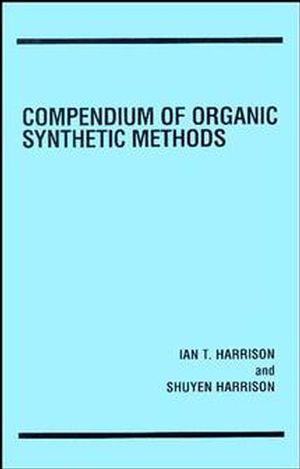 Compendium of Organic Synthetic Methods, Volume 1