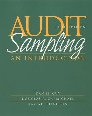 Audit Sampling: An Introduction to Statistical Sampling in Auditing, 5th Edition