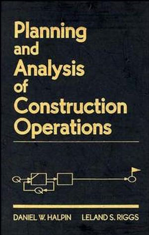 Planning and Analysis of Construction Operations (047155510X) cover image