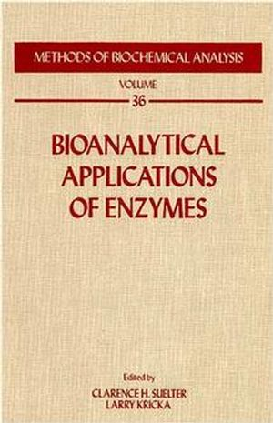 Methods of Biochemical Analysis, Volume 36, Bioanalytical Applications of Enzymes (047155880X) cover image