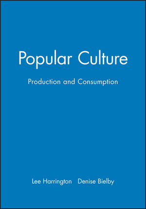 Popular Culture: Production and Consumption